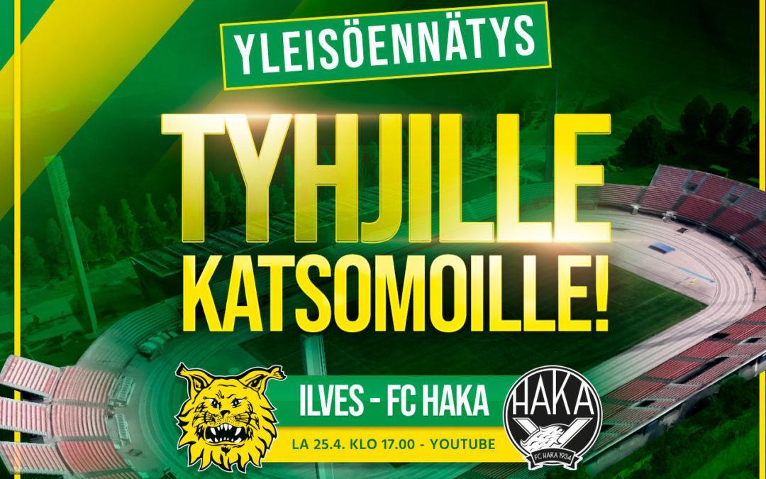 Tehdään historiaa! Yleisöennätys tyhjille katsomoille – Ilves – FC Haka la 25.4. klo 17.00